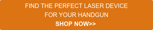 FIND THE PERFECT LASER DEVICE FOR YOUR HANDGUN SHOP NOW>>