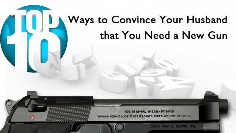 How-to-convince-your-husband-you-need-a-new-gun